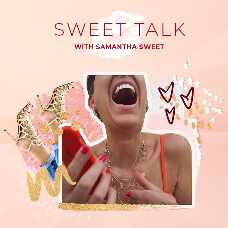 Sweet Talk with Samantha Sweet